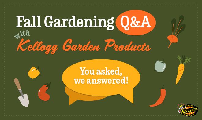 Fall Gardening Q&A with Kellogg