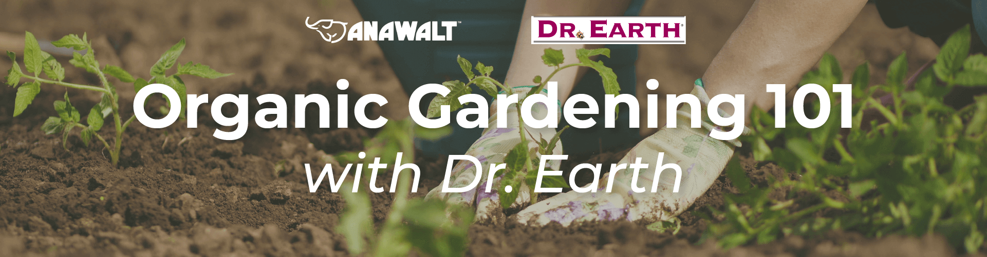 Organic Gardening 101 with Dr. Earth